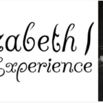 New 2021 Anne Boleyn Experience and Elizabeth I Experience Tours!