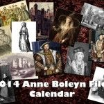 2014 Anne Boleyn Files Calendar Now Available
