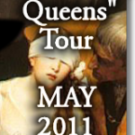 The Executed Queens Tour May 2011 – 2 Spaces Available