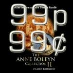 The Anne Boleyn Collection II is now $0.99 or 99p!