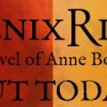 Phoenix Rising: A Novel of Anne Boleyn out today on Kindle and in paperback