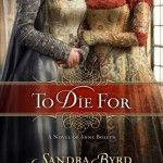 To Die For by Sandra Byrd Promotion