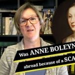 Was Anne Boleyn involved with any other men? – Part 1