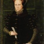 17 November 1558 – The Death of Queen Mary I