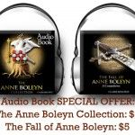 Anne Boleyn Audio Books at $5 Each until 31 May 2014