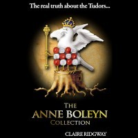 The Anne Boleyn Collection by Claire Ridgway – Paperback