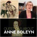 Anne Boleyn Questions – Did Henry VIII love Anne Boleyn?