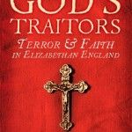 Giveaway – God's Traitors: Terror and Faith in Elizabethan England