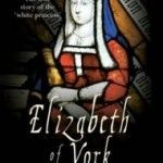 The Marriage of Henry VII and Elizabeth of York by Amy Licence, and Giveaway