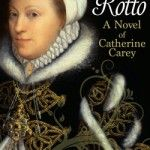 Cor Rotto: A Novel of Catherine Carey