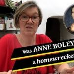 Was Anne Boleyn a homewrecker?