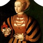 22 September 1515 – Birth of Anna von Jülich-Kleve-Berg, known commonly as Anne of Cleves
