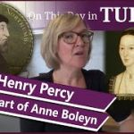 Henry Percy – sweetheart of Anne Boleyn
