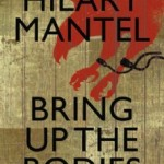 Bring Up the Bodies by Hilary Mantel