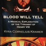 Henry VIII, Kell Positive Blood Type and McLeod Syndrome: Part Two – Guest Post by Kyra Kramer