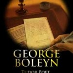 George Boleyn: Tudor Poet, Courtier and Diplomat out NOW!