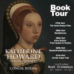 Conor Byrne's Katherine Howard Blog Tour and Giveaways