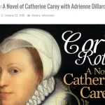 Cor Rotto: A Novel of Catherine Carey Book Tour Day 4 – An Interview with Adrienne Dillard