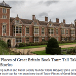 Tudor Places of Great Britain – Tall Tales, Ghost Stories and a Giveaway