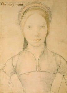 The Lady Parker – thought to be either Jane Boleyn or her sister-in-law, Grace Newport.