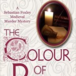 The Colour of Poison: A Sebastian Foxley Medieval Mystery