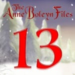 Day 13 of the Anne Boleyn Files Advent Calendar