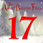 Day 17 of the Anne Boleyn Files Advent Calendar
