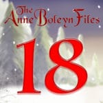 Day 18 of the Anne Boleyn Files Advent Calendar