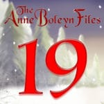 Day 19 of the Anne Boleyn Files Advent Calendar