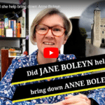 Jane Boleyn – Did she help bring down Anne Boleyn?