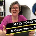 Mary Boleyn – Is there more to know?