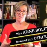 Was Anne Boleyn involved with any other men? - Part 1