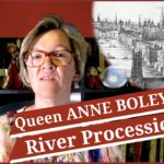 29 May 1533 - Queen Anne Boleyn's coronation river procession