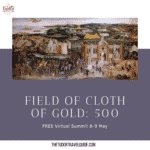 The Field of Cloth of Gold Virtual Summit