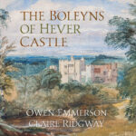 Coming soon – The Boleyns of Hever Castle – New book!
