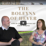 The Boleyns of Hever Castle – Claire and Owen talk to Sarah Morris