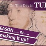 22 October – Examination of accusations against Henry VIII and the death of Baron Morley